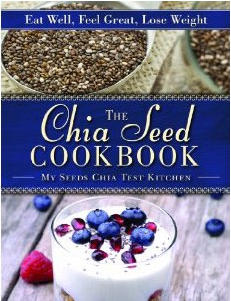 The Chia Seed Cookbook Hardcover